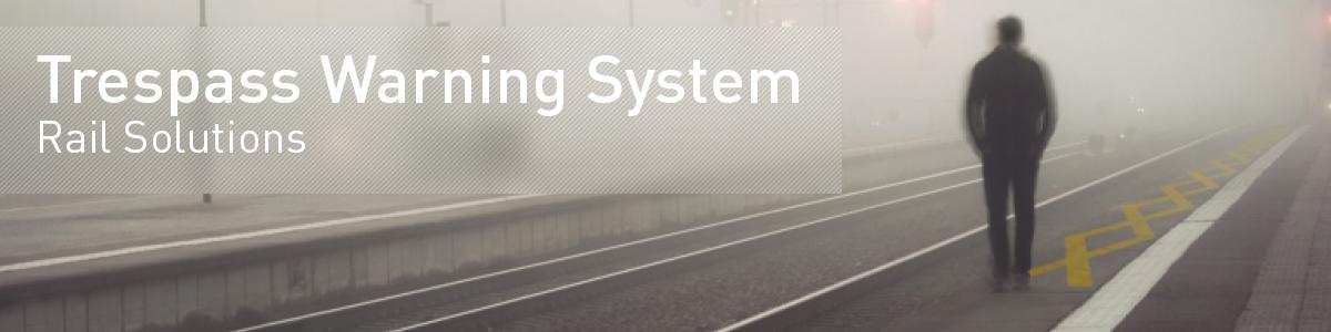 Trespass Warning System - Rail Solutions